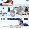 Watch Dil Dhadakne Do Movie Online Songs Wallpapers Ringtones