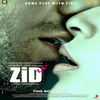 Watch Zid Movie Online Songs Wallpapers Ringtones